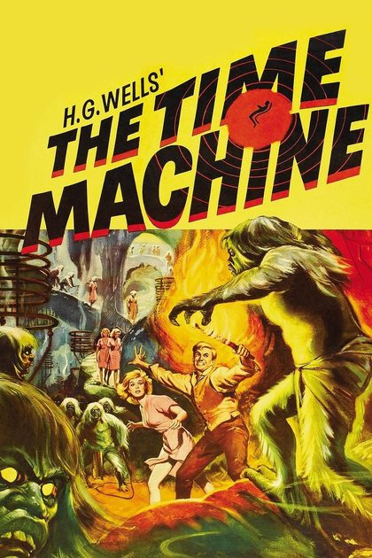 The 10 Best Sci-fi Movies Adapted from The Works of H.G. Wells | Taste Of Cinema