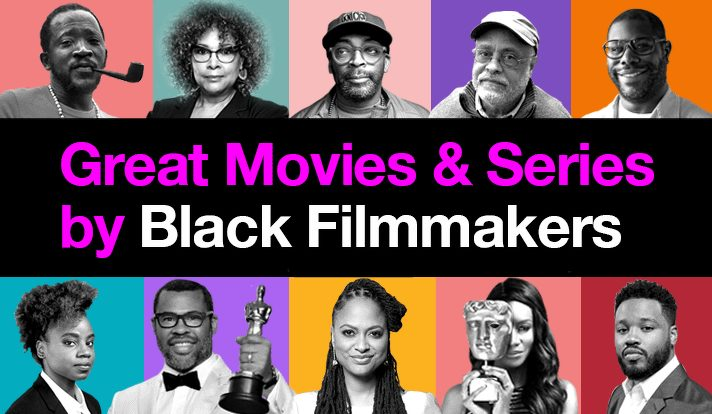 Great Movies and Series by Black Filmmakers & Where to Watch Them